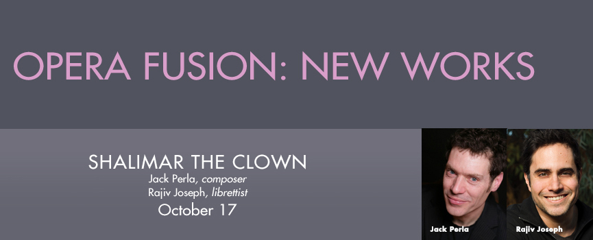 Opera Fusion Fall 2015: Shalimar the Clown.
