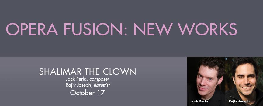 Opera Fusion Fall 2015: Shalimar the Clown.