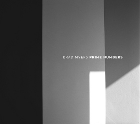 'Prime Numbers,' a new album by CCM alumnus Brad Myers.