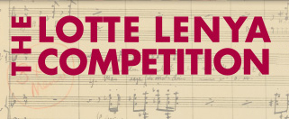 The Lotte Lenya Competition.