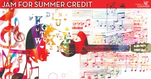 Jam for summer credit at CCM.
