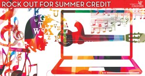 Rock out for summer credit at CCM.